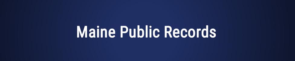 Maine Public Records